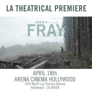 Fray's LA Theatrical Premiere