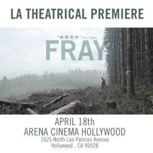 Fray's LA Theatrical Premiere